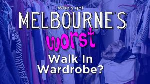 melbournes worse walk in wardrobe